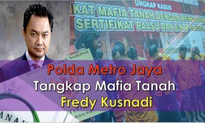 Polda Metro Jaya Tangkap Mafia Tanah Fredy Kusnadi