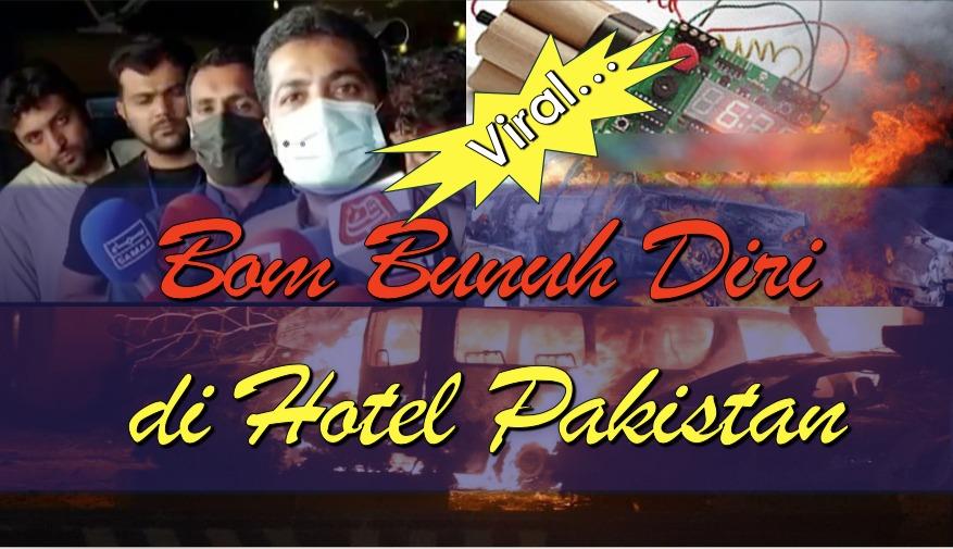 (Video) Bom Bunuh Diri di Hotel Pakistan