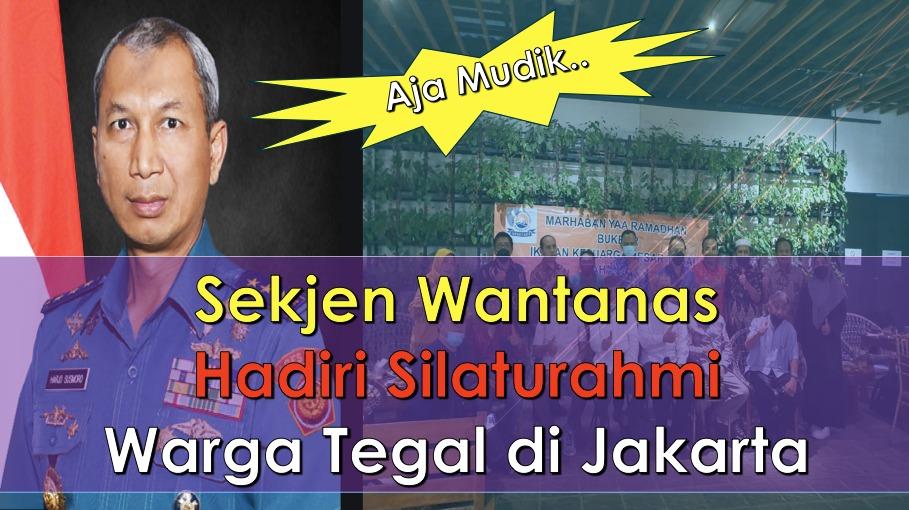 Sekjen Wantanas Hadiri Silaturahmi Warga Tegal di Jakarta