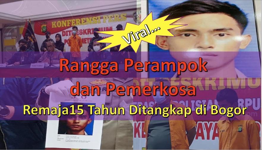 Rangga Perampok dan Pemerkosa Remaja 15 Tahun Ditangkap di Bogor
