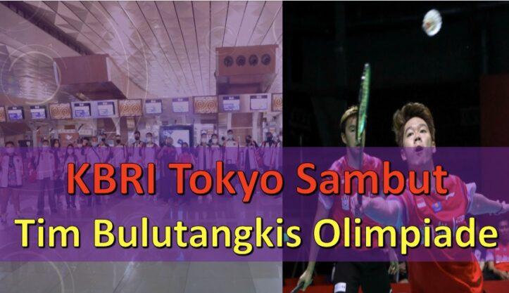 KBRI Tokyo Sambut Tim Bulutangkis Olimpiade