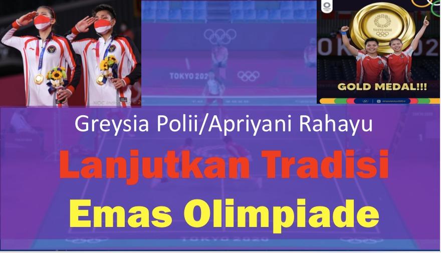 Greysia Polii-Apriyani Rahayu Lanjutkan Tradisi Emas Olimpiade