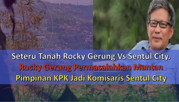 Seteru Tanah, Rocky Gerung Permasalahkan Mantan Pimpinan KPK Jadi Komisaris Sentul City